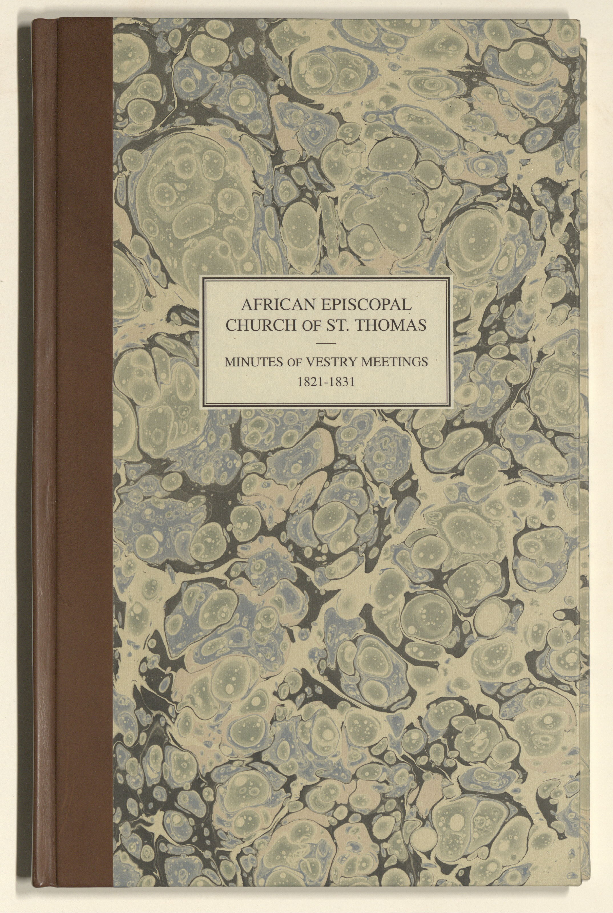 https://www.philageohistory.org/rdic-images/common/get-jpeg-book.cfm/StThomas.VestryMinutes1821-1831.001.FrontCover.jpg