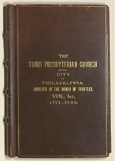 https://www.philageohistory.org/rdic-images/common/get-jpeg-small.cfm/PHS.ThirdPresbyterianChurchMinutes1771-1796_Vol1.001.FrontCover.jpg